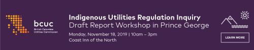 BCUC holding workshop in PG on Indigenous communities regulating utilities